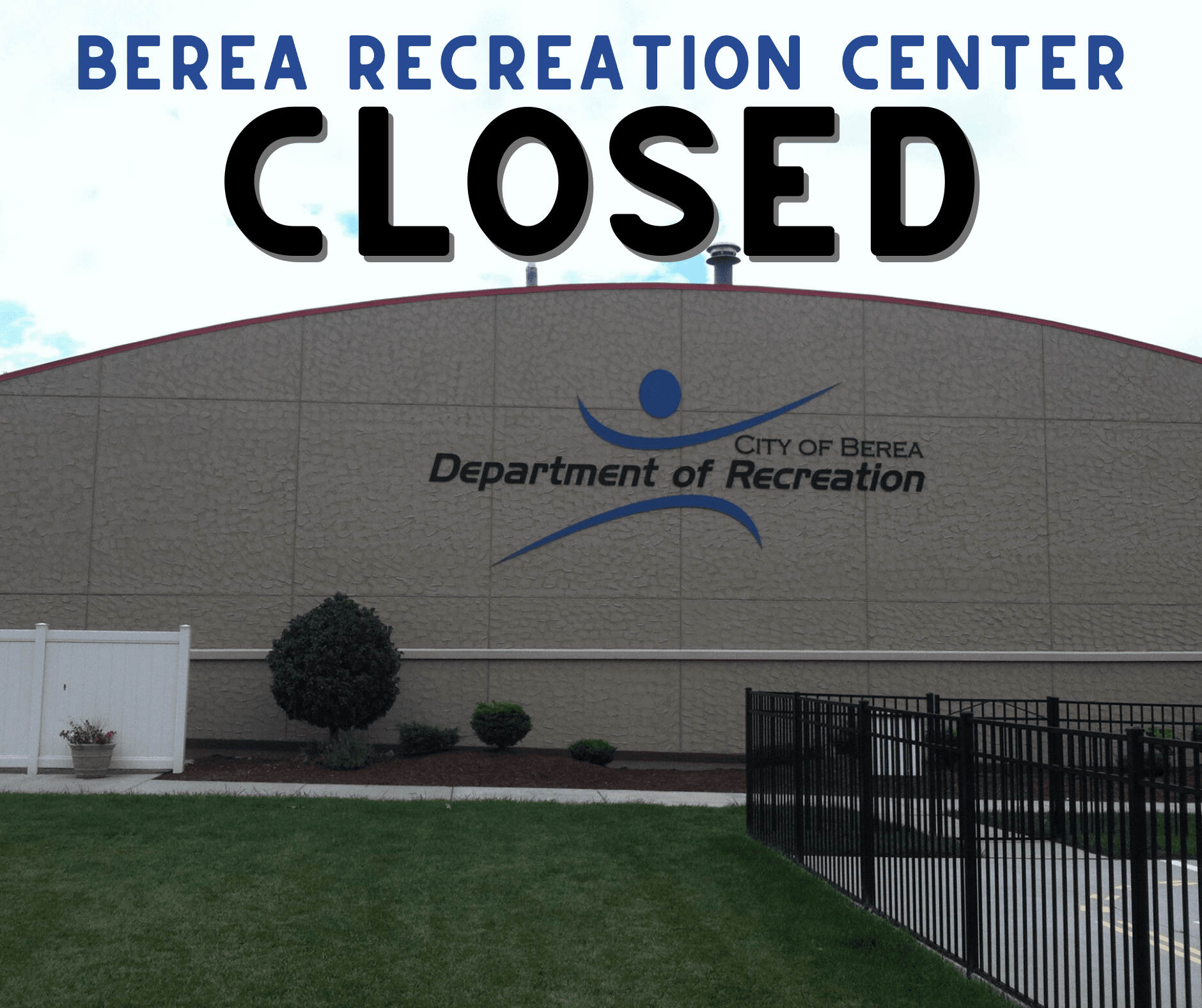"RECREATION CENTER BUILDING WITH ""RECREATION CLOSED"" WORDING"